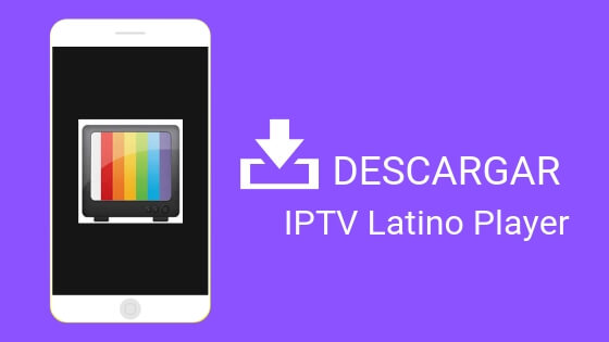 Descargar IPTV Latino Player