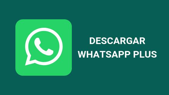 Descargar Whatsapp Plus Gratis Para Android última Versión 2019